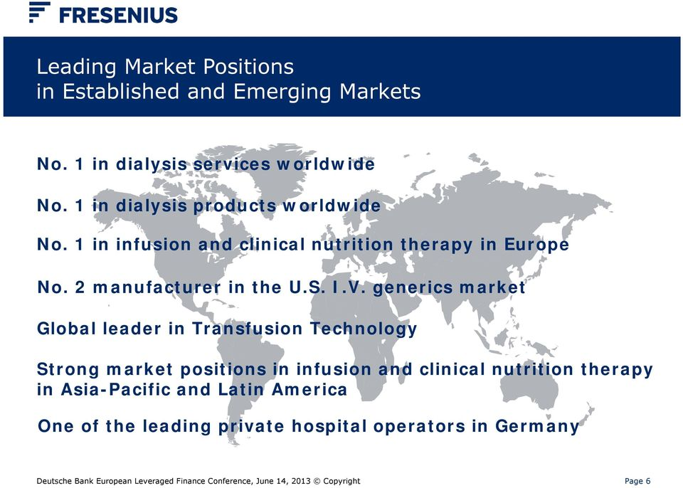 generics market Global leader in Transfusion Technology Strong market positions in infusion and clinical nutrition therapy in