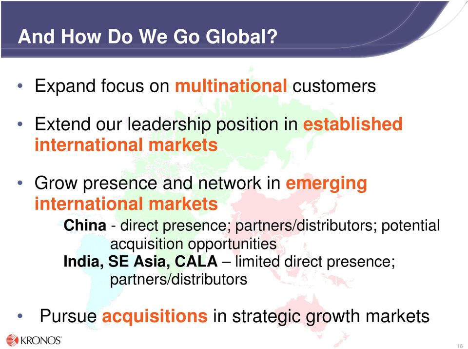 international markets Grow presence and network in emerging international markets China - direct