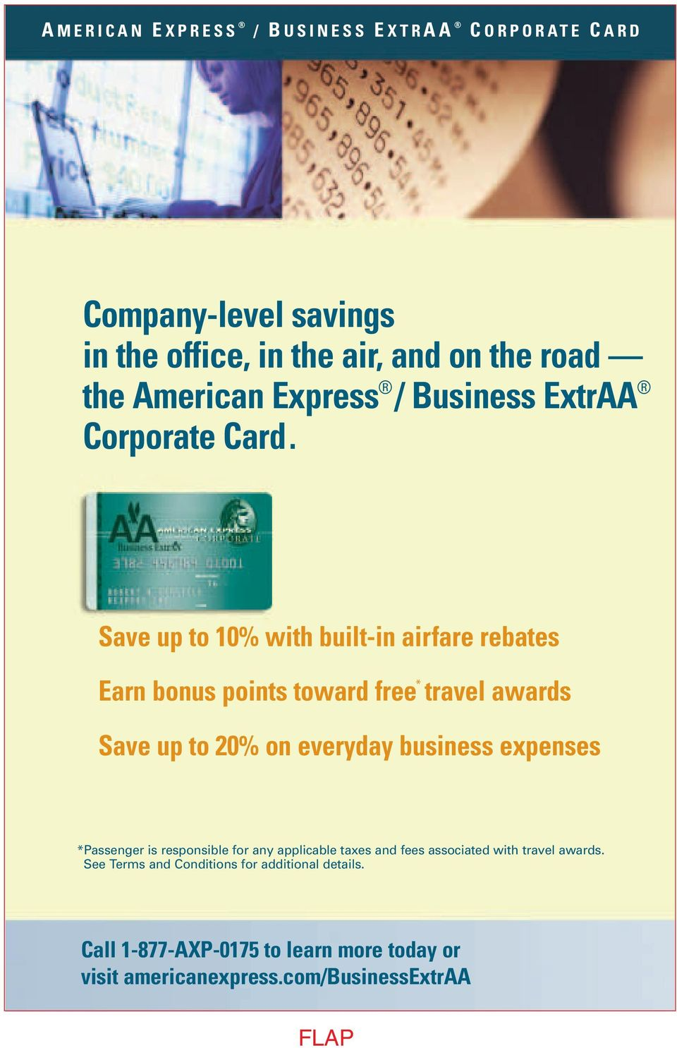 Save up to 10% with built-in airfare rebates Earn bonus points toward free * travel awards Save up to 20% on everyday business