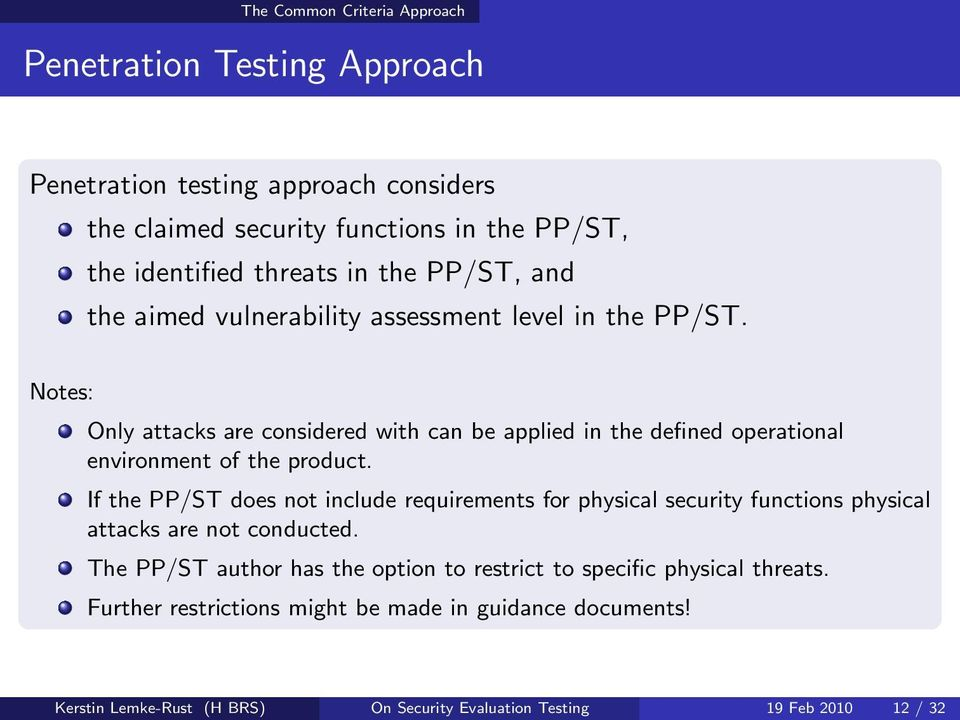 Notes: Only attacks are considered with can be applied in the defined operational environment of the product.
