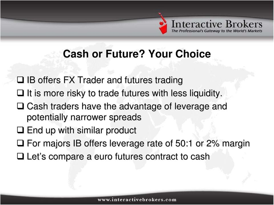 futures with less liquidity.