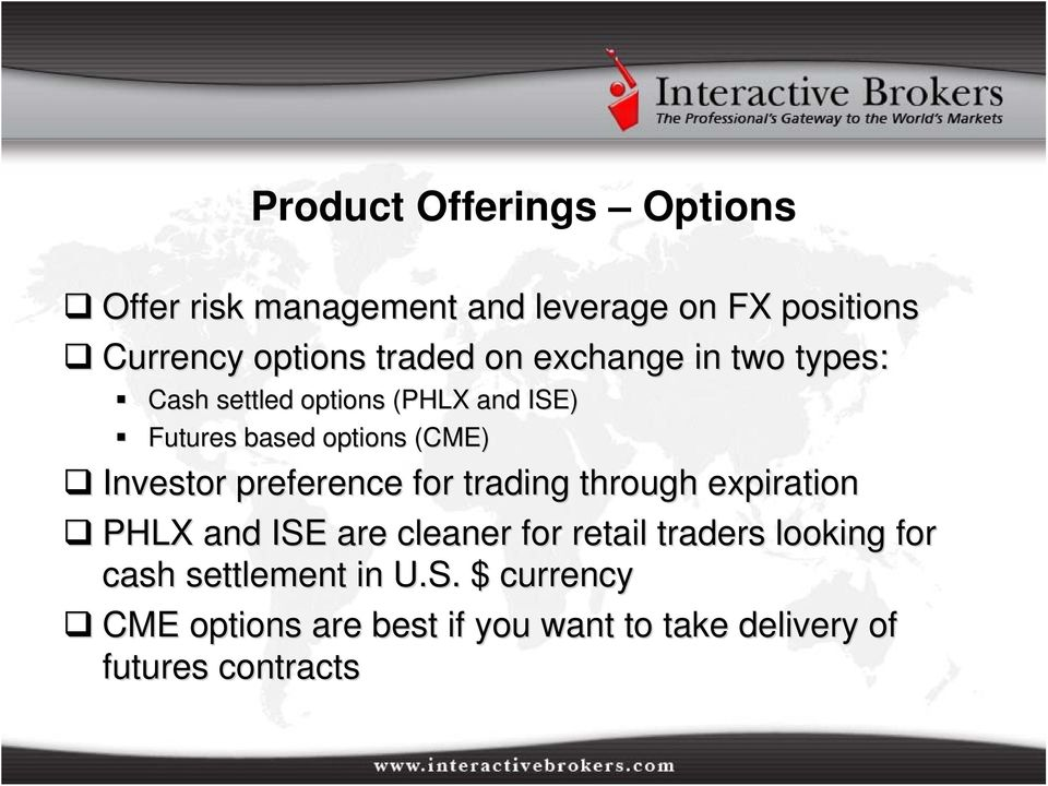 preference for trading through expiration PHLX and ISE are cleaner for retail traders looking for