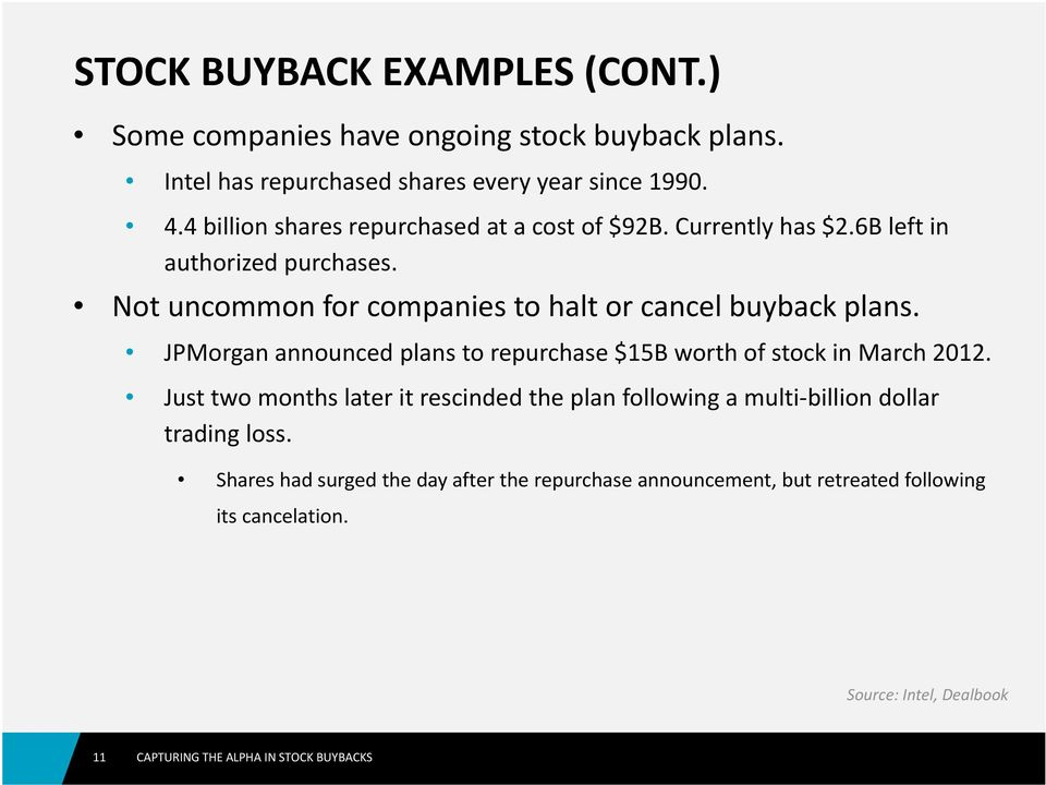 Not uncommon for companies to halt or cancel buyback plans. JPMorgan announced plans to repurchase $15B worth of stock in March 2012.