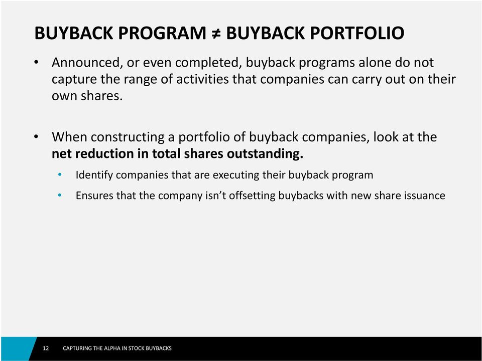When constructing a portfolio of buyback companies, look at the net reduction in total shares