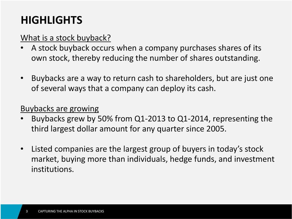 Buybacks are a way to return cash to shareholders, but are just one of several ways that a company can deploy its cash.