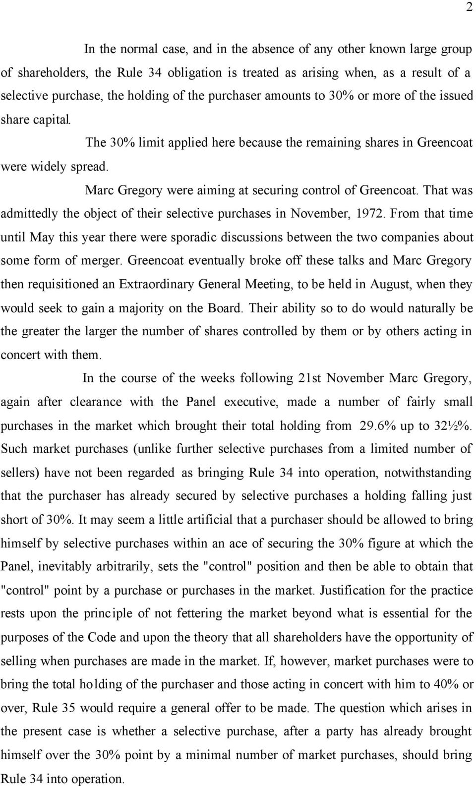 Marc Gregory were aiming at securing control of Greencoat. That was admittedly the object of their selective purchases in November, 1972.