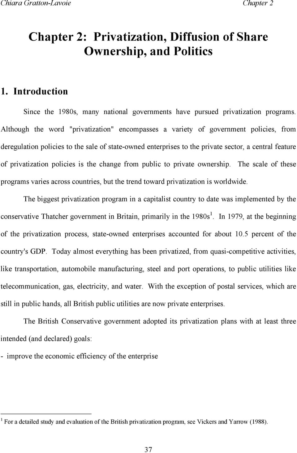 public to privat ownrship. Th scal o ths programs varis across countris but th trn towar privatization is worlwi.