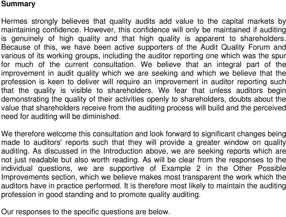 Because of this, we have been active supporters of the Audit Quality Forum and various of its working groups, including the auditor reporting one which was the spur for much of the current