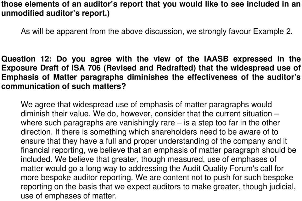 effectiveness of the auditor s communication of such matters? We agree that widespread use of emphasis of matter paragraphs would diminish their value.