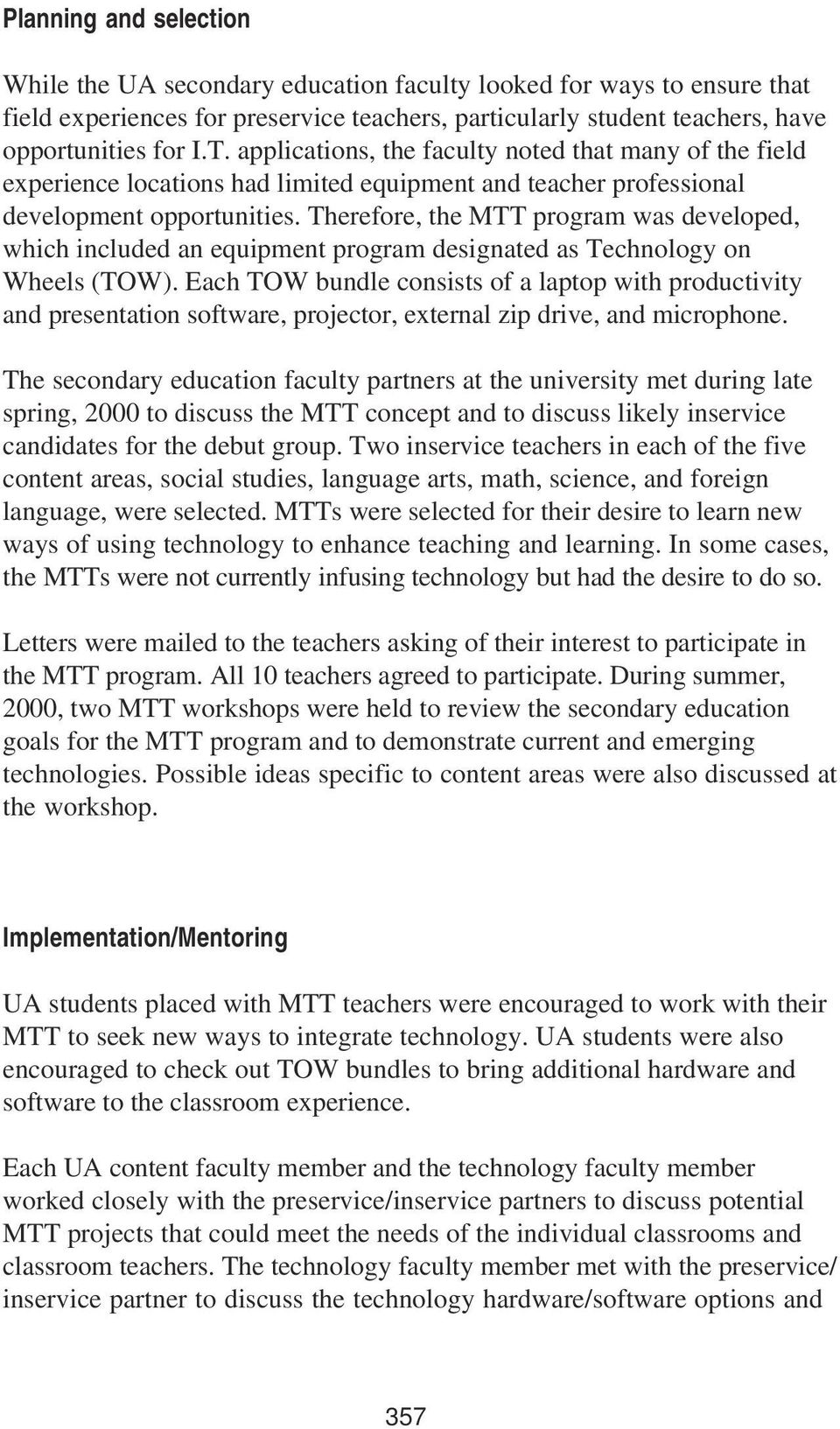 Therefore, the MTT program was developed, which included an equipment program designated as Technology on Wheels (TOW).
