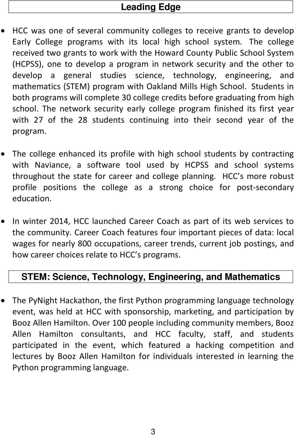 technology, engineering, and mathematics (STEM) program with Oakland Mills High School. Students in both programs will complete 30 college credits before graduating from high school.