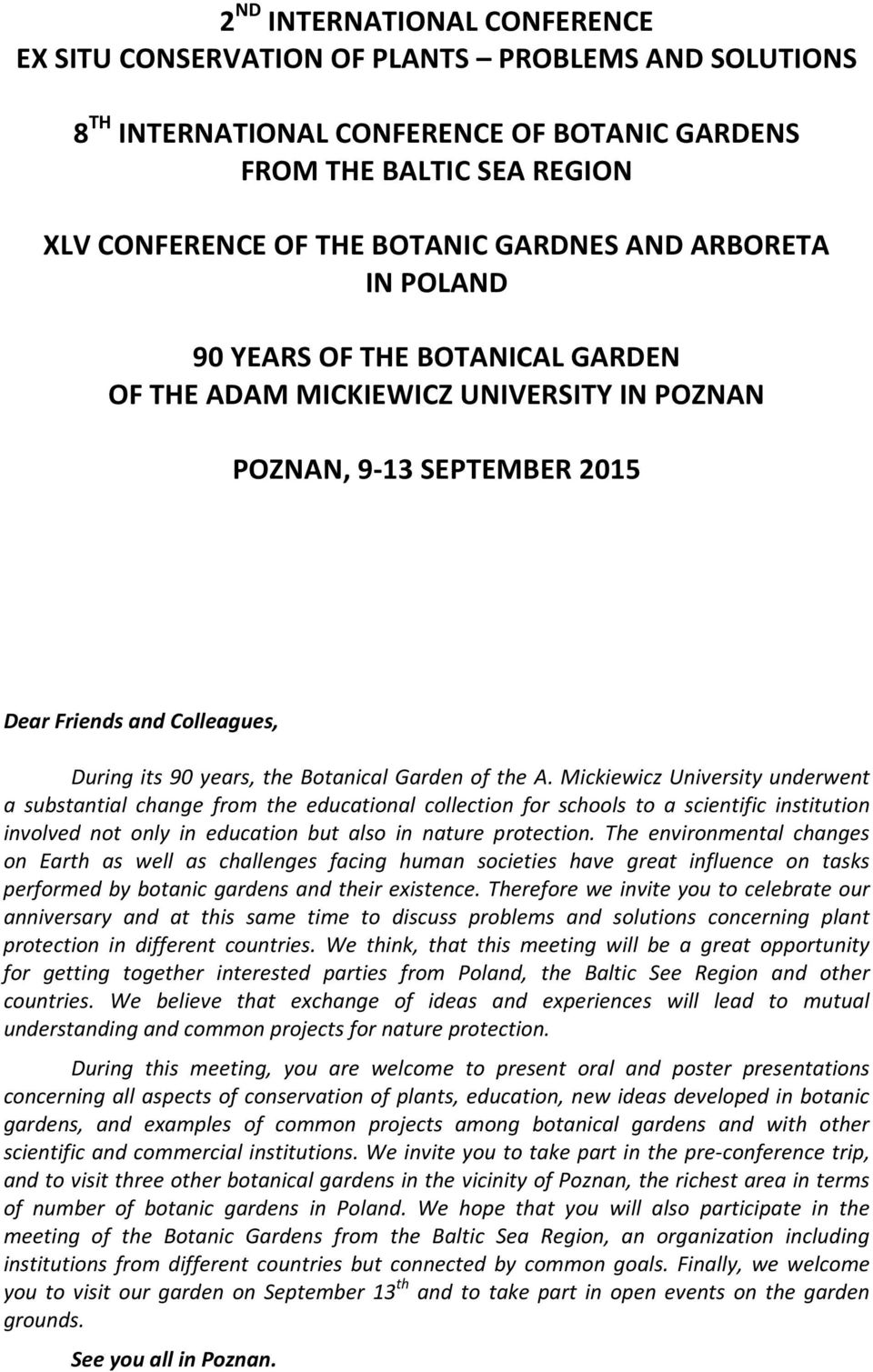 of the A. Mickiewicz University underwent a substantial change from the educational collection for schools to a scientific institution involved not only in education but also in nature protection.