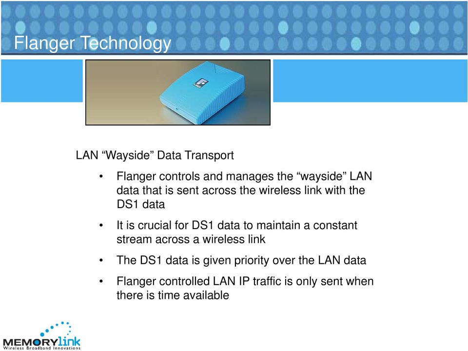data to maintain a constant stream across a wireless link The DS1 data is given priority
