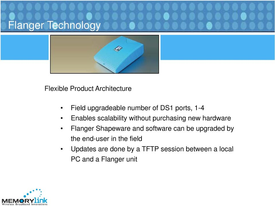 Flanger Shapeware and software can be upgraded by the end-user in the