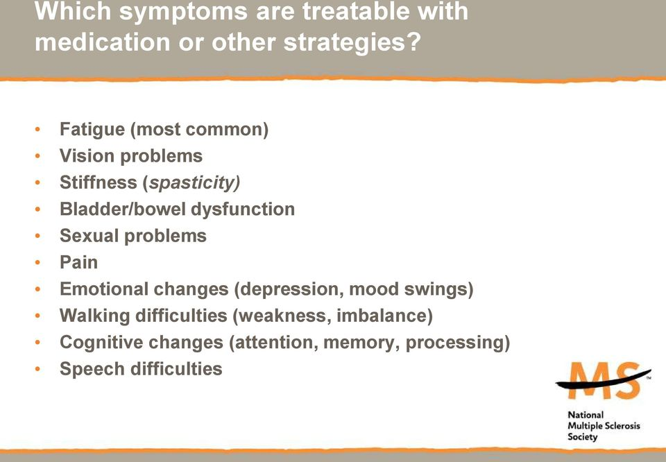 dysfunction Sexual problems Pain Emotional changes (depression, mood swings)