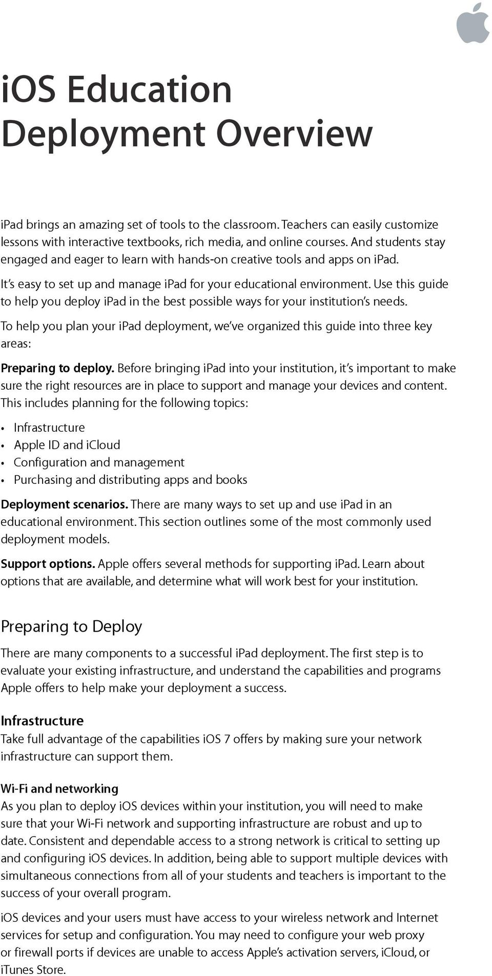 Use this guide to help you deploy ipad in the best possible ways for your institution s needs.