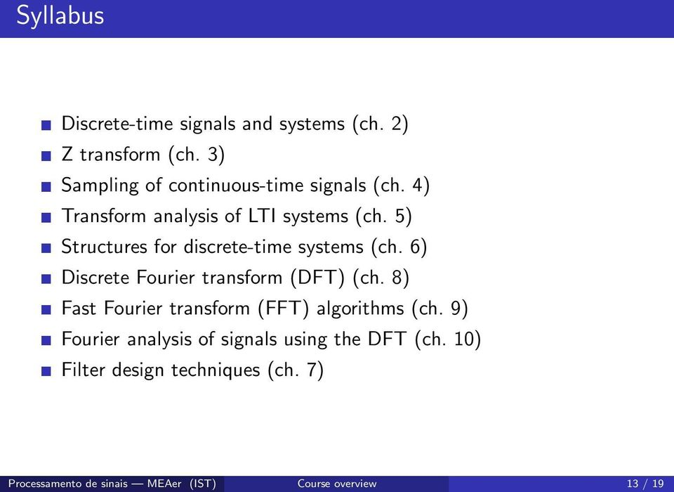 5) Structures for discrete-time systems (ch. 6) Discrete Fourier transform (DFT) (ch.
