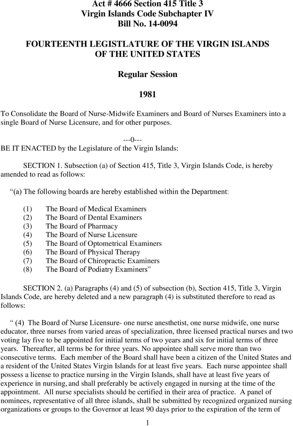 of Nurse Licensure, and for other purposes. ---0--- BE IT ENACTED by the Legislature of the Virgin Islands: SECTION 1.