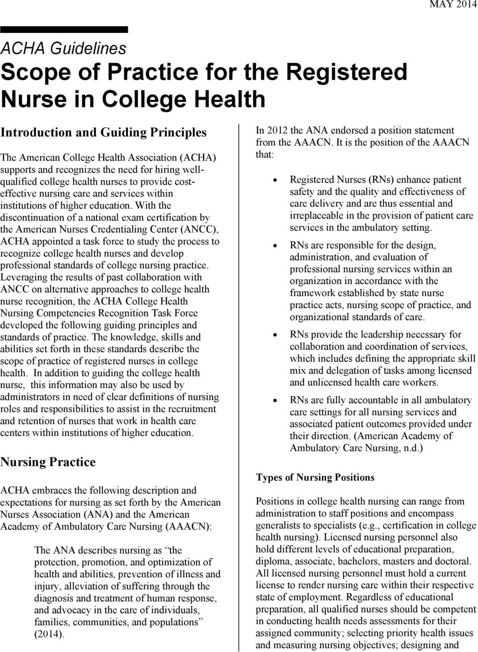 With the discontinuation of a national exam certification by the American Nurses Credentialing Center (ANCC), ACHA appointed a task force to study the process to recognize college health nurses and