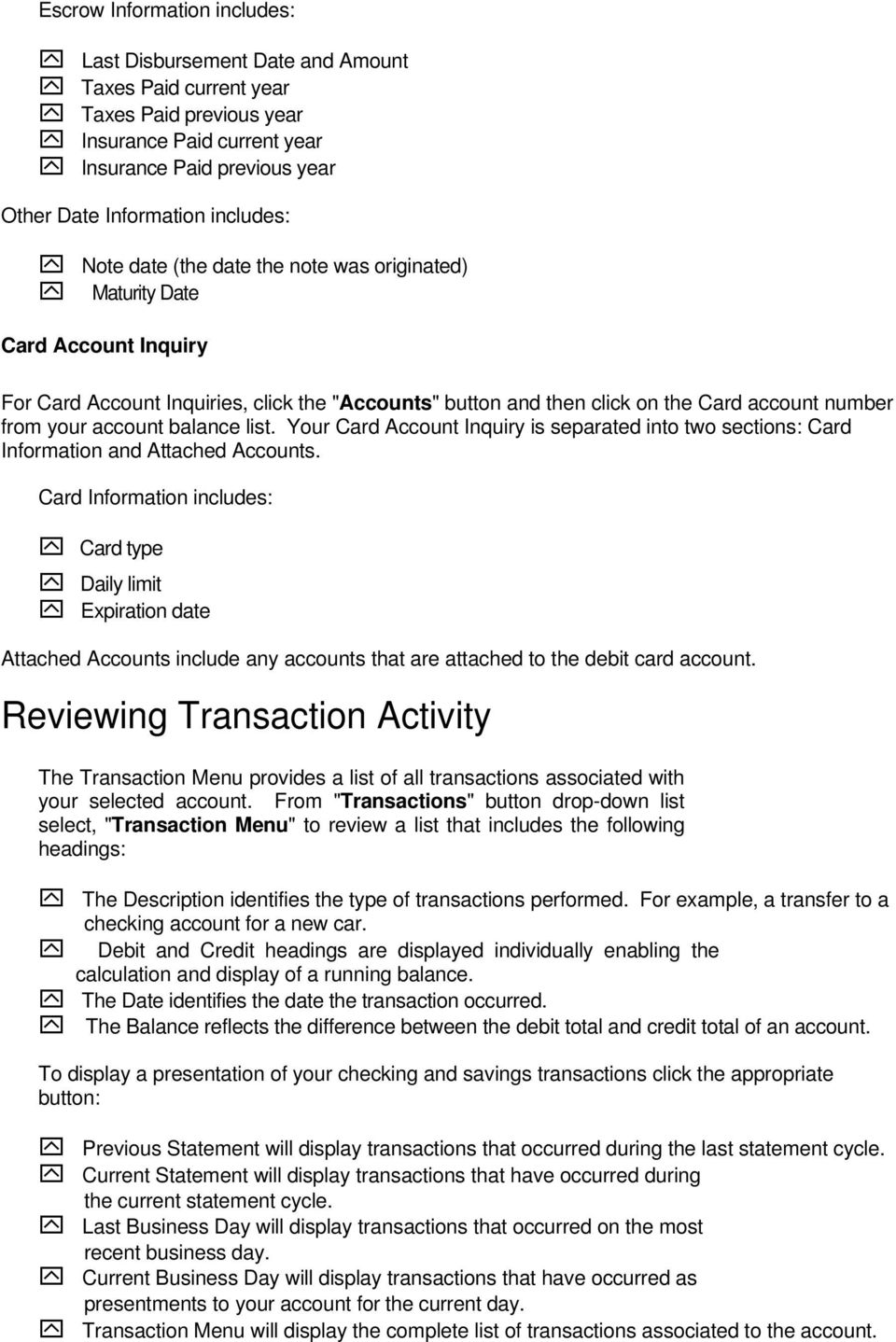 account balance list. Your Card Account Inquiry is separated into two sections: Card Information and Attached Accounts.