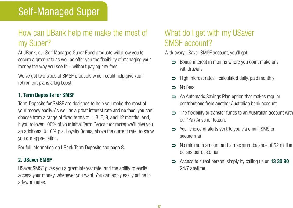 We ve got two types of SMSF products which could help give your retirement plans a big boost: 1.