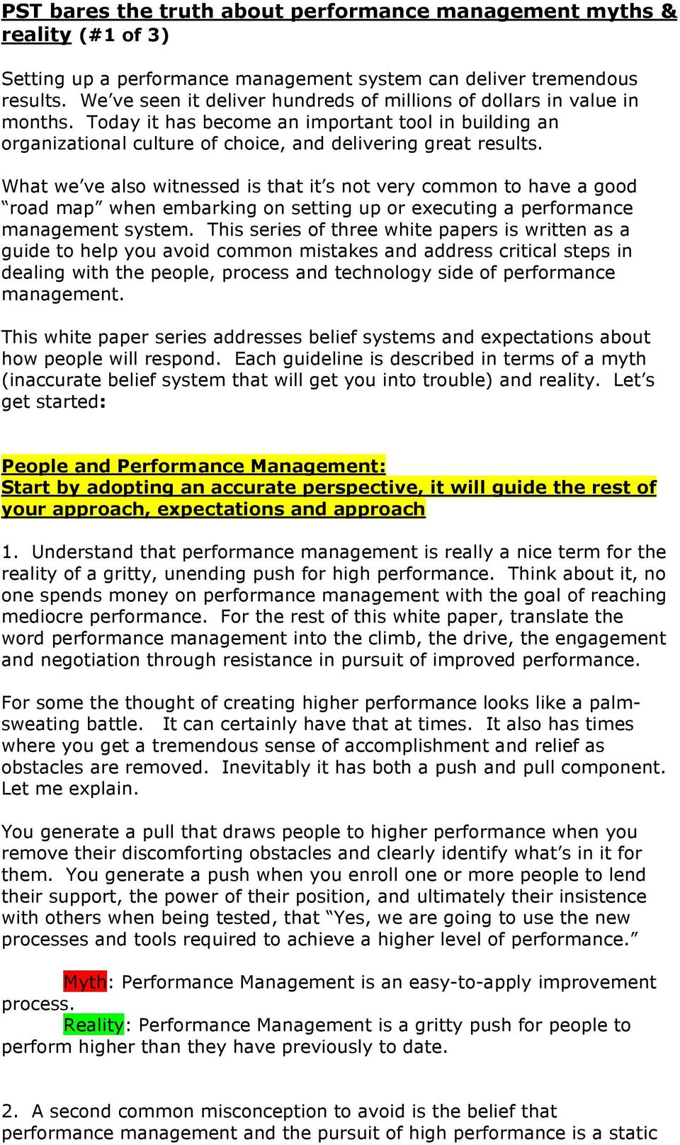 What we ve also witnessed is that it s not very common to have a good road map when embarking on setting up or executing a performance management system.