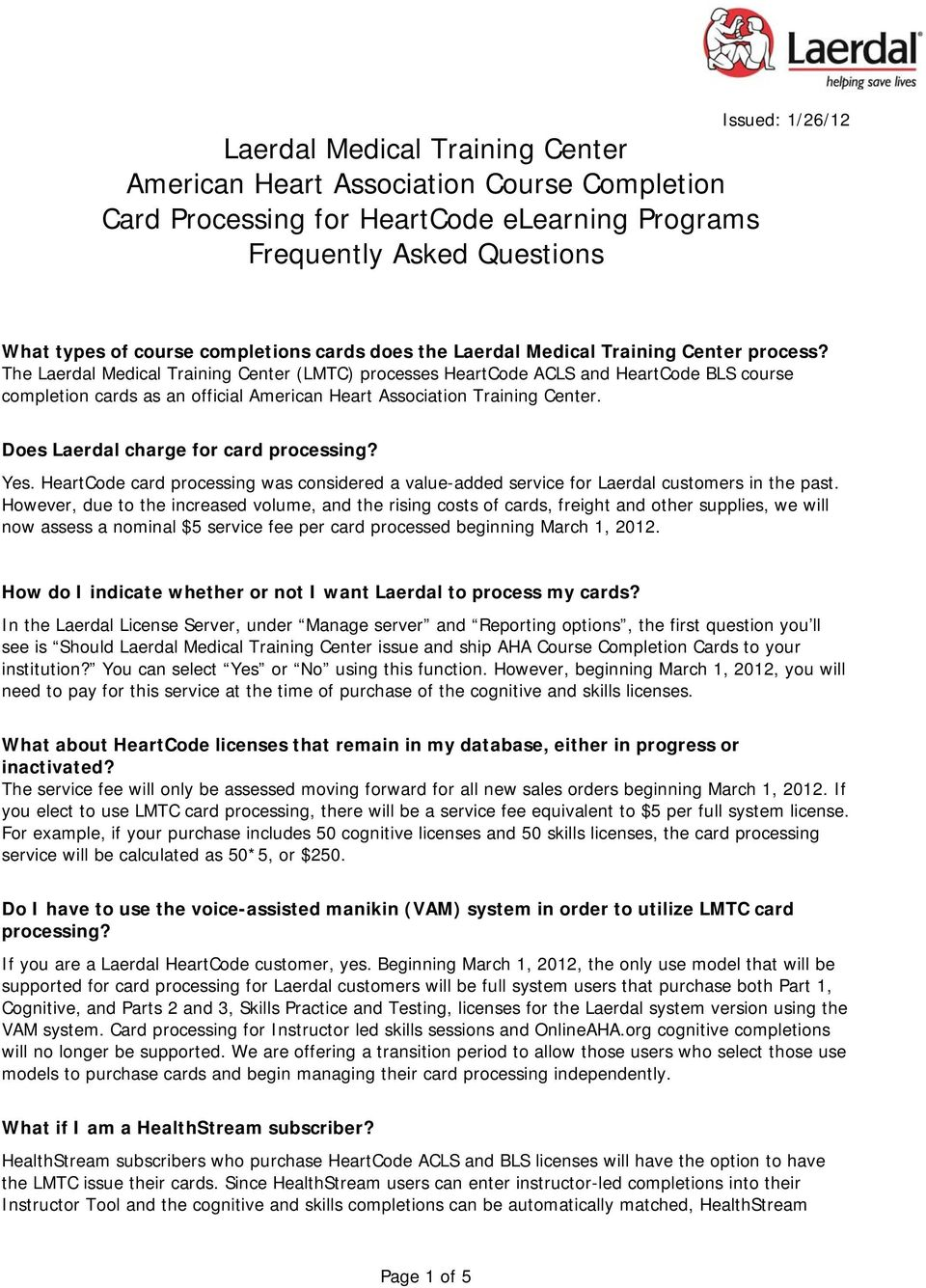 The Laerdal Medical Training Center (LMTC) processes HeartCode ACLS and HeartCode BLS course completion cards as an official American Heart Association Training Center.