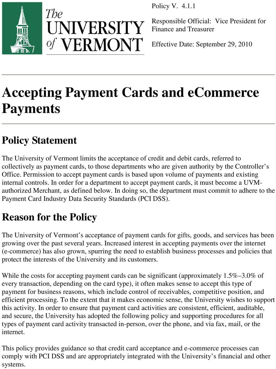 the acceptance of credit and debit cards, referred to collectively as payment cards, to those departments who are given authority by the Controller s Office.
