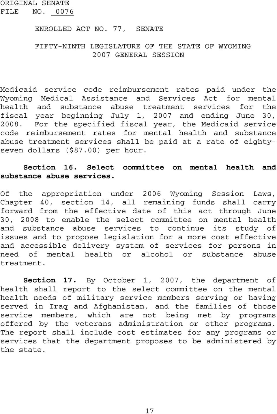 For the specified fiscal year, the Medicaid service code reimbursement rates for mental health and substance abuse treatment services shall be paid at a rate of eightyseven dollars ($87.00) per hour.