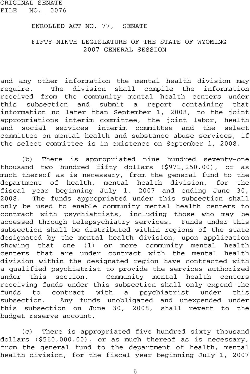 the joint appropriations interim committee, the joint labor, health and social services interim committee and the select committee on mental health and substance abuse services, if the select