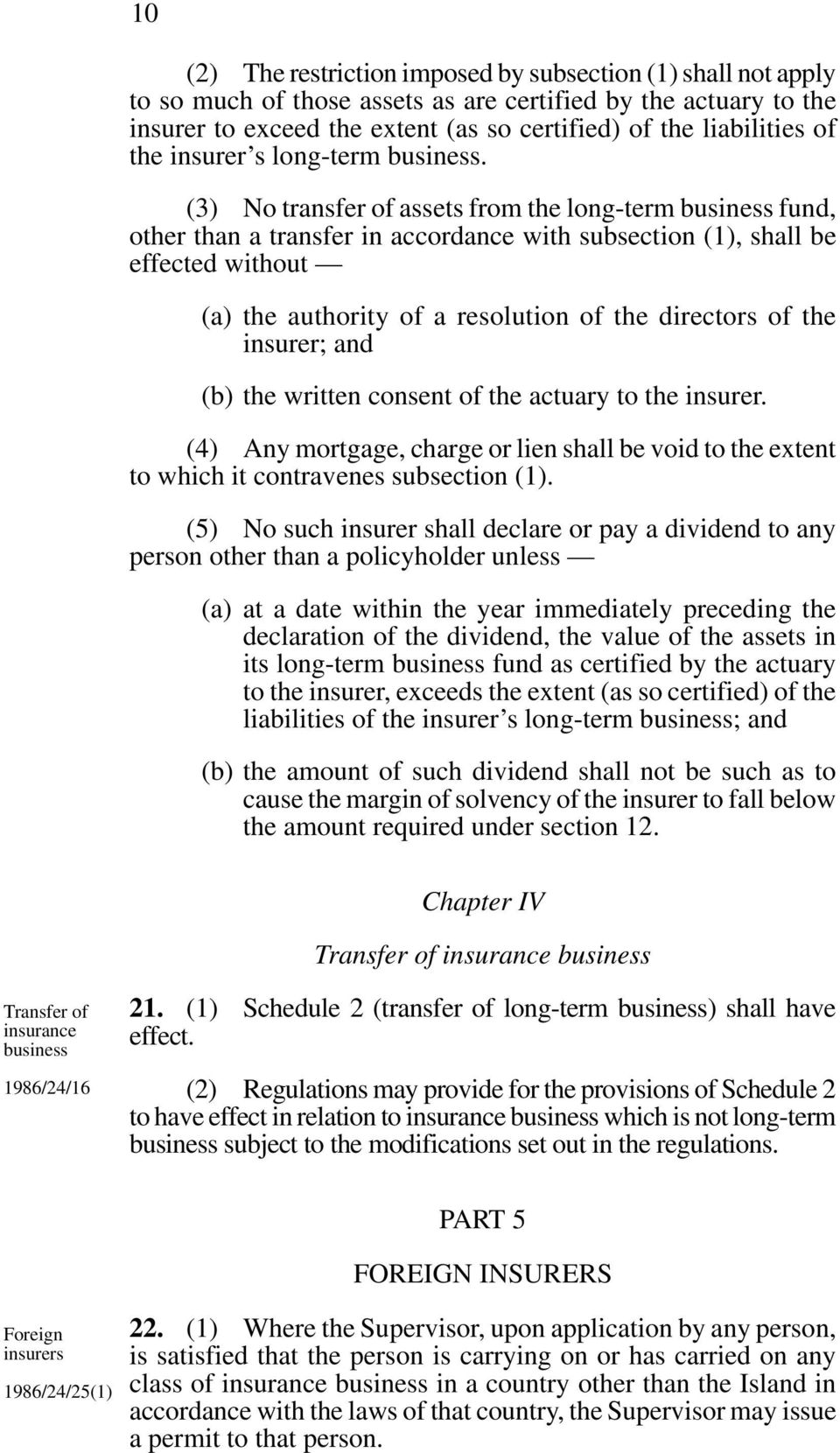 (3) No transfer of assets from the long-term business fund, other than a transfer in accordance with subsection (1), shall be effected without (a) the authority of a resolution of the directors of