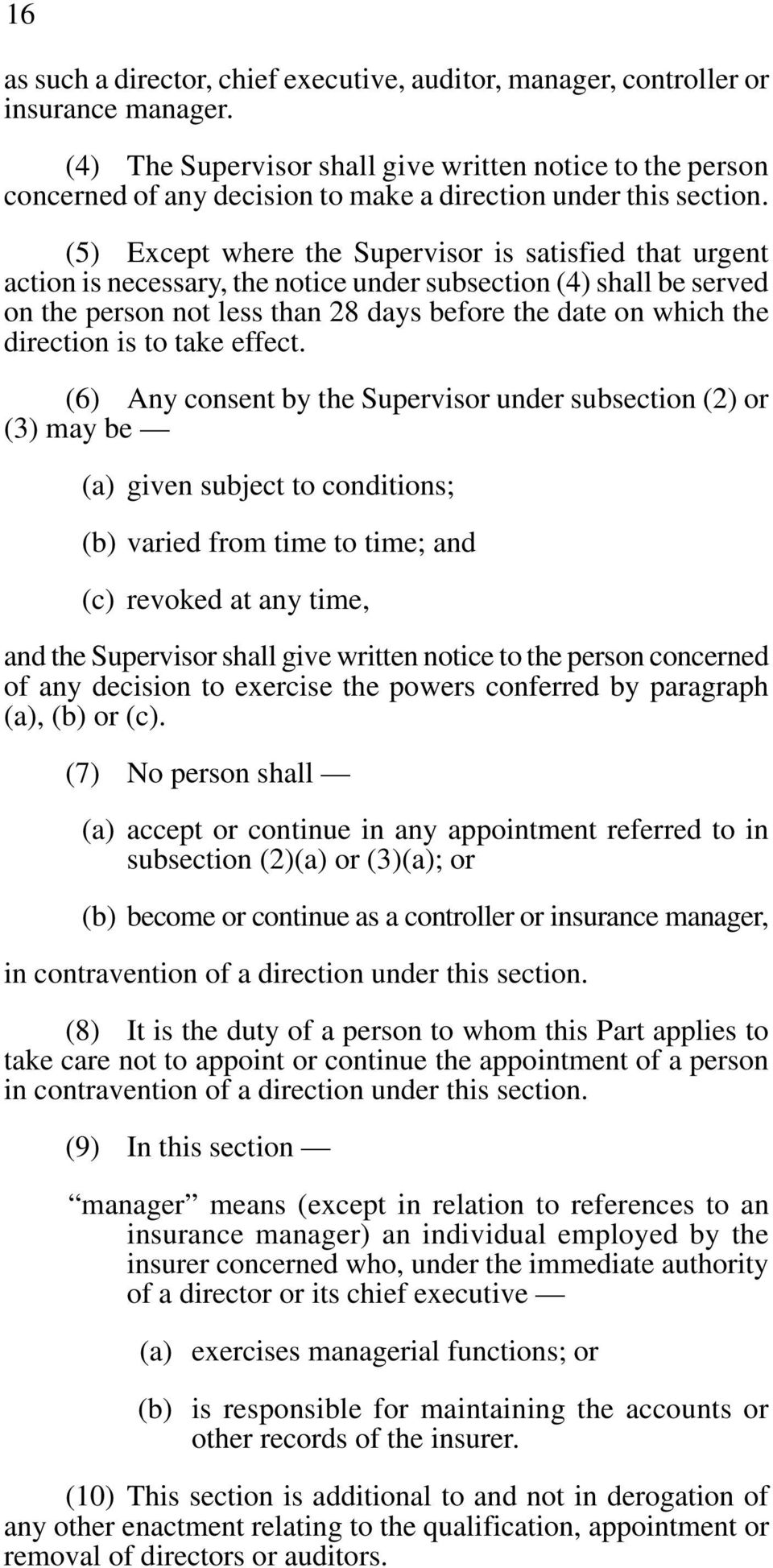 (5) Except where the Supervisor is satisfied that urgent action is necessary, the notice under subsection (4) shall be served on the person not less than 28 days before the date on which the