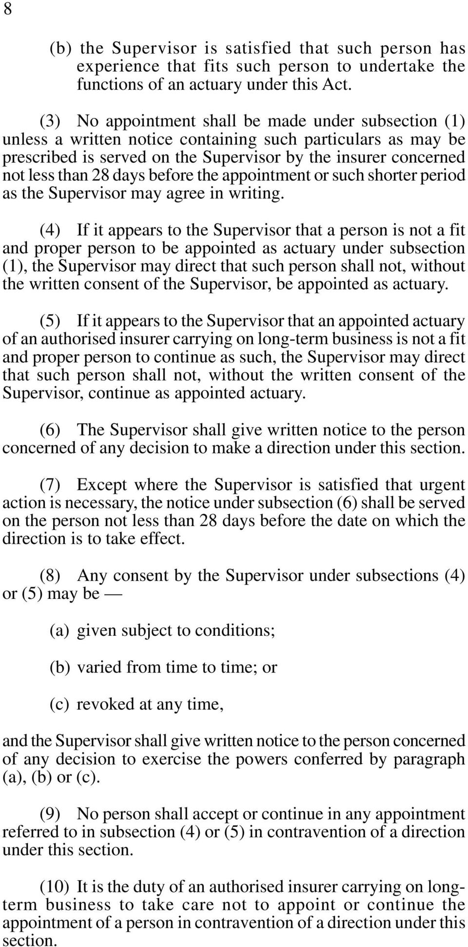 days before the appointment or such shorter period as the Supervisor may agree in writing.