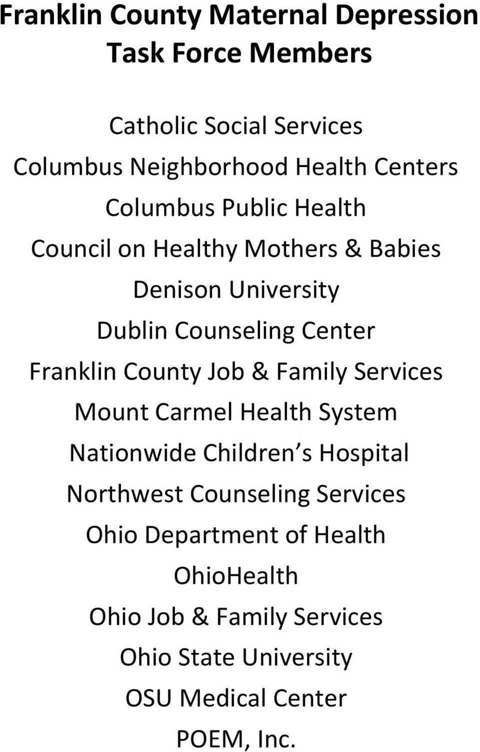 Franklin County Job & Family Services Mount Carmel Health System Nationwide Children s Hospital Northwest
