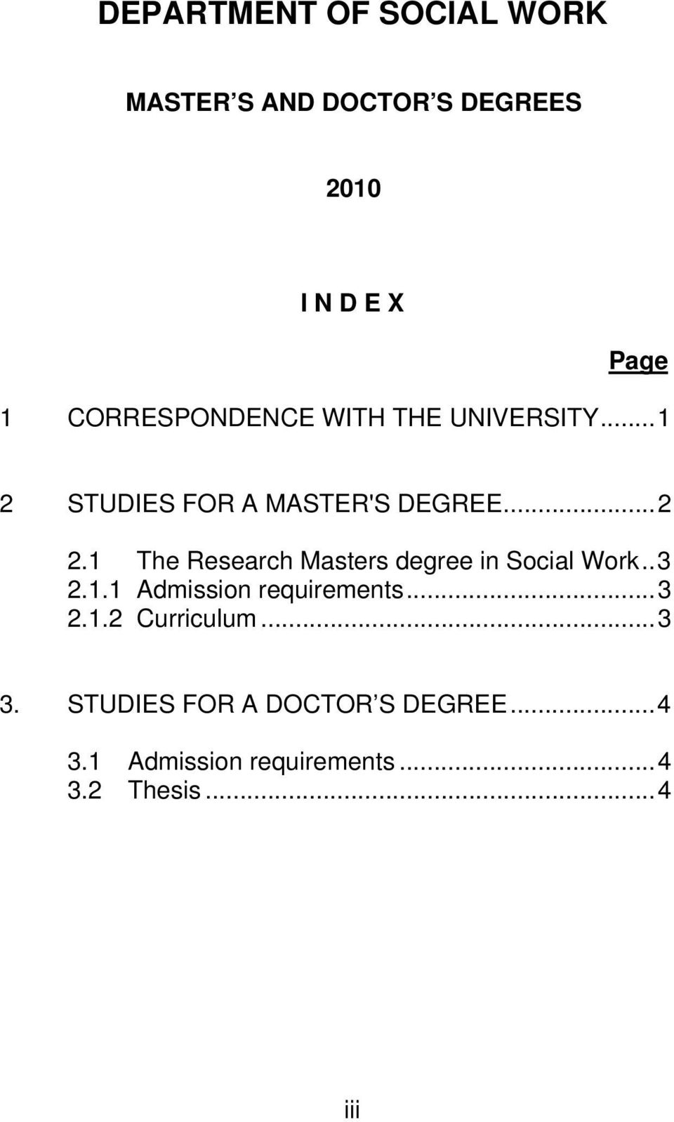 1 The Research Masters degree in Social Work.. 3 2.1.1 Admission requirements... 3 2.1.2 Curriculum.