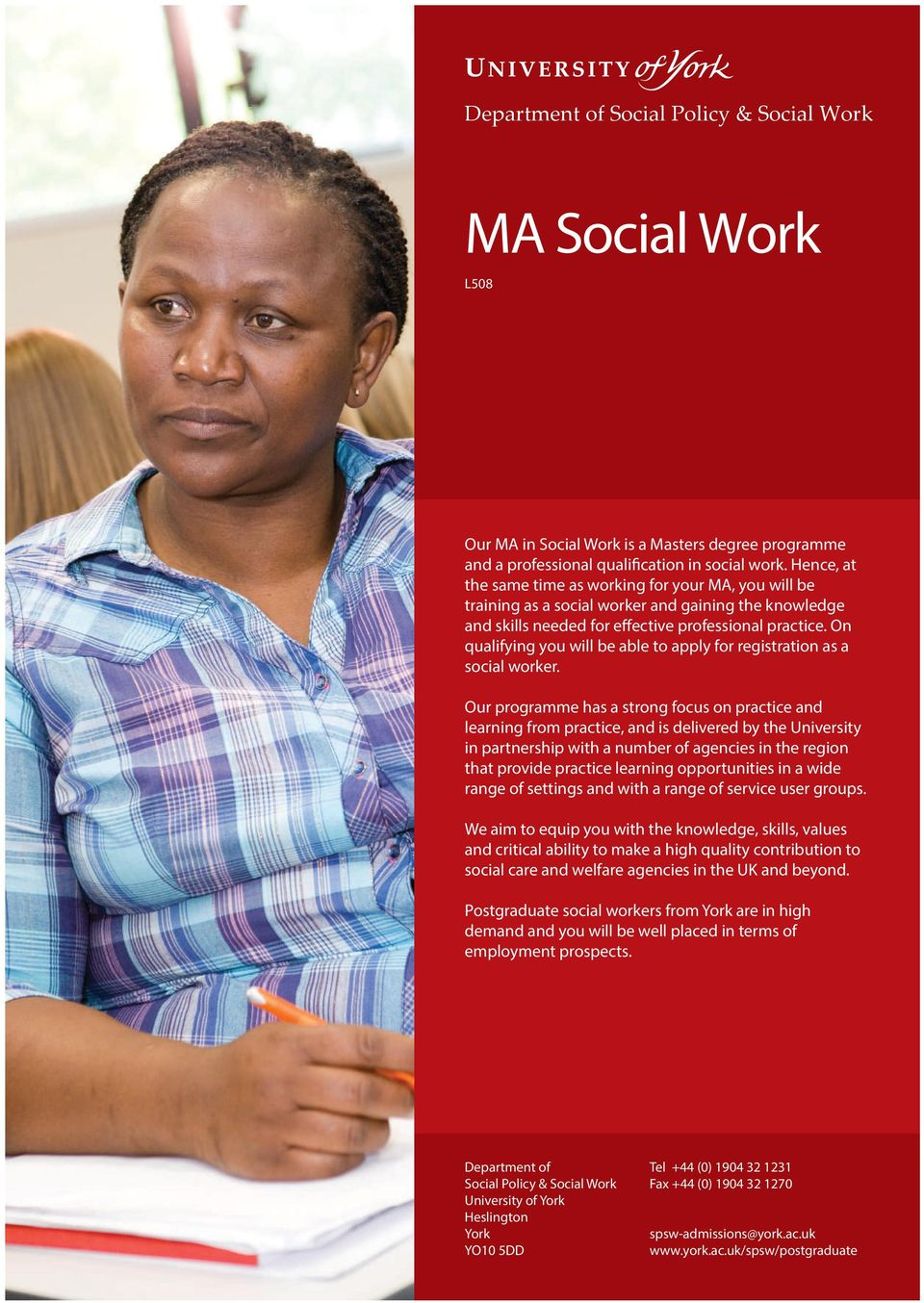 On qualifying you will be able to apply for registration as a social worker.