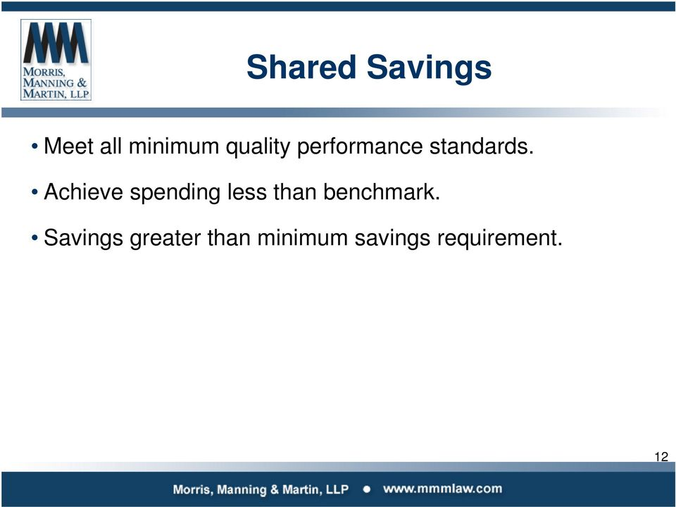 Achieve spending less than benchmark.