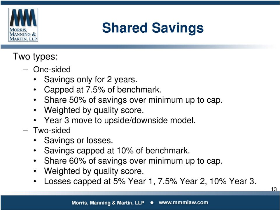 Year 3 move to upside/downside model. Two-sided Savings or losses.