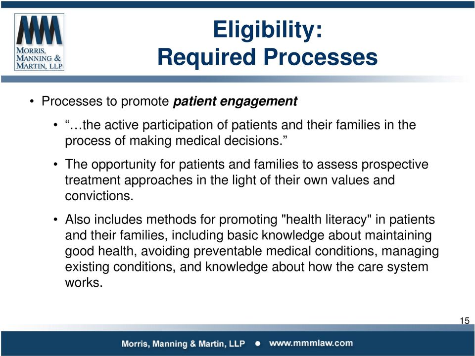 The opportunity for patients and families to assess prospective treatment approaches in the light of their own values and convictions.