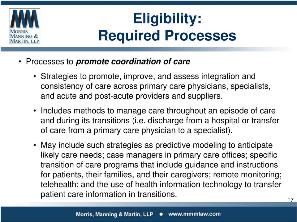 May include such strategies as predictive modeling to anticipate likely care needs; case managers in primary care offices; specific transition of care programs that include guidance and instructions