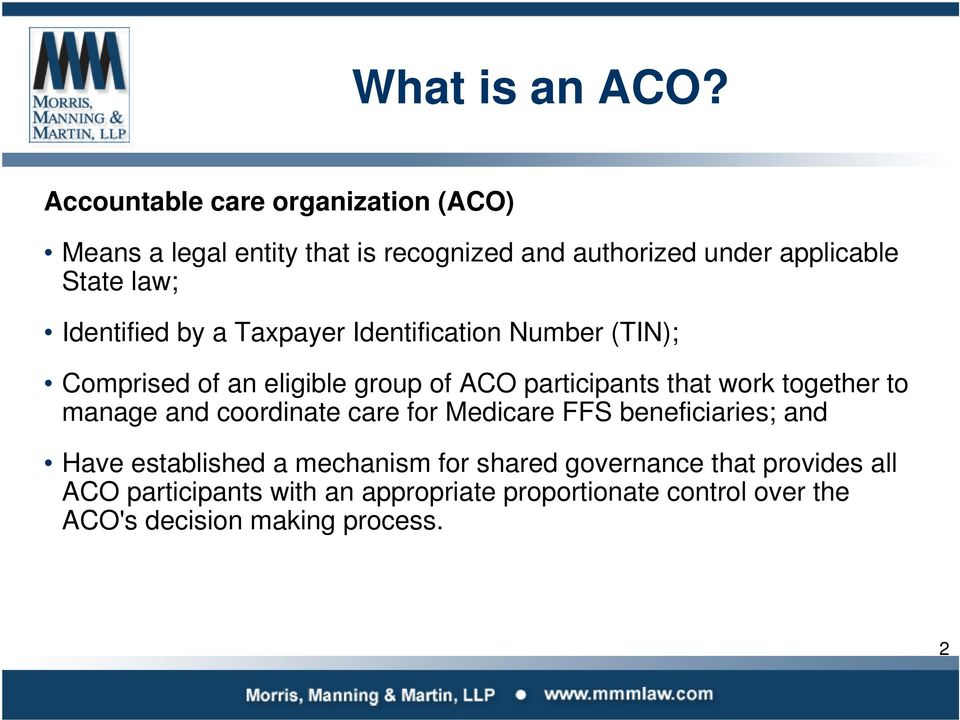 Identified by a Taxpayer Identification Number (TIN); Comprised of an eligible group of ACO participants that work together