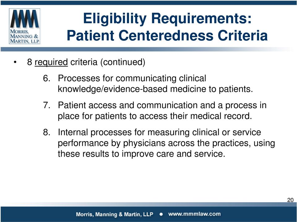 Patient access and communication and a process in place for patients to access their medical record. 8.
