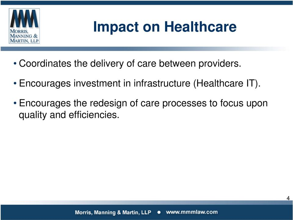 Encourages investment in infrastructure (Healthcare