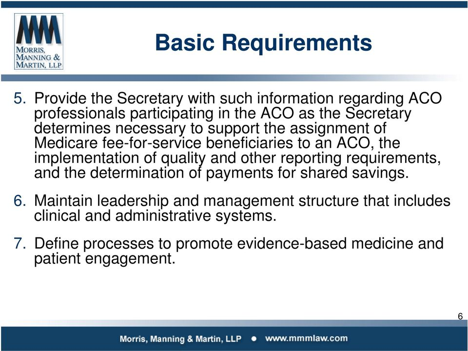necessary to support the assignment of Medicare fee-for-service beneficiaries to an ACO, the implementation of quality and other