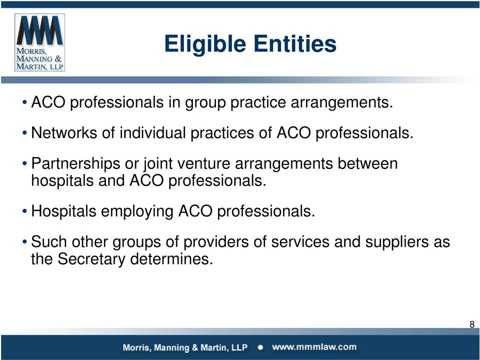 Partnerships or joint venture arrangements between hospitals and ACO professionals.