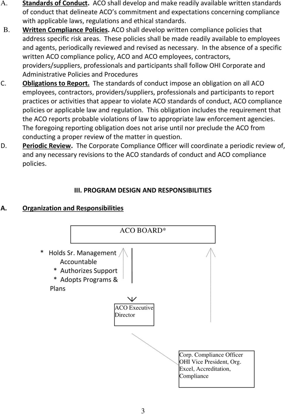 standards. B. Written Compliance Policies. ACO shall develop written compliance policies that address specific risk areas.
