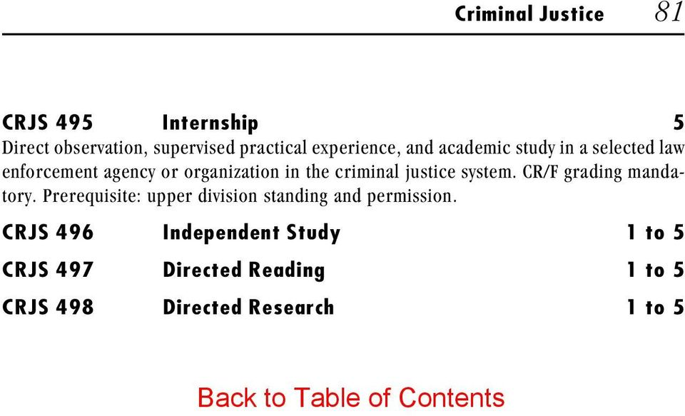 CR/F grading mandatory. Prerequisite: upper division standing and permission.