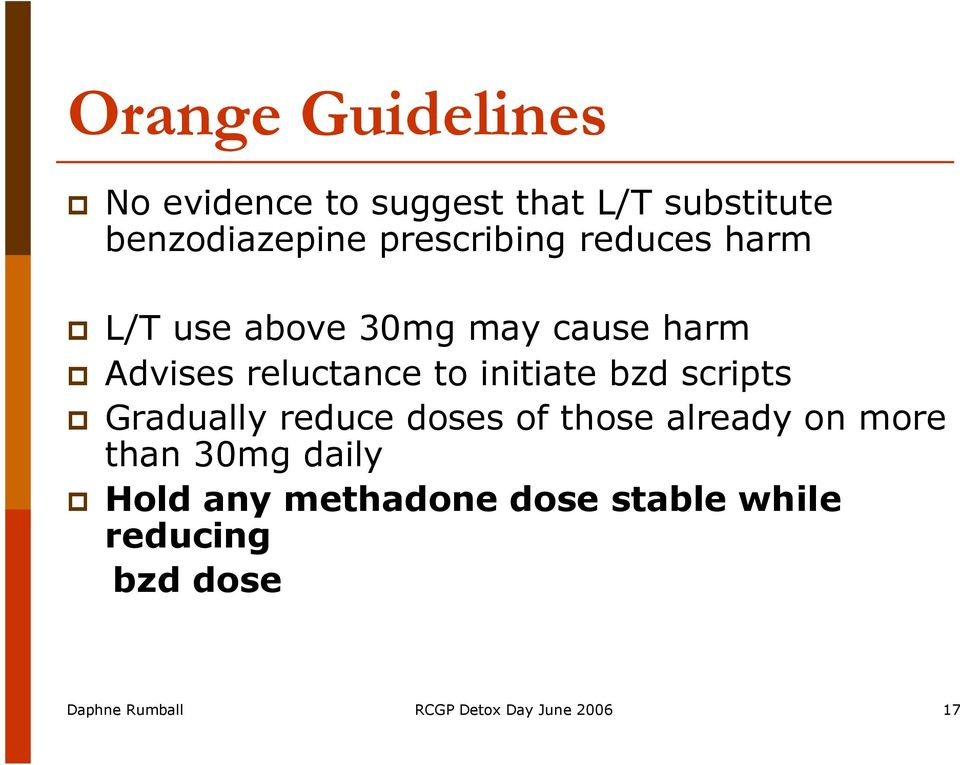initiate bzd scripts Gradually reduce doses of those already on more than 30mg daily
