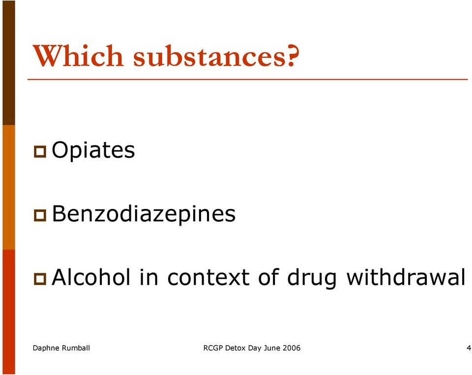 Alcohol in context of drug