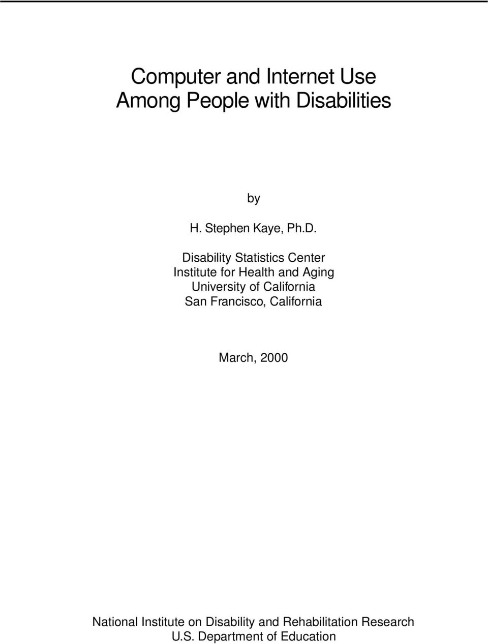 Disability Statistics Center Institute for Health and Aging U n i versity of